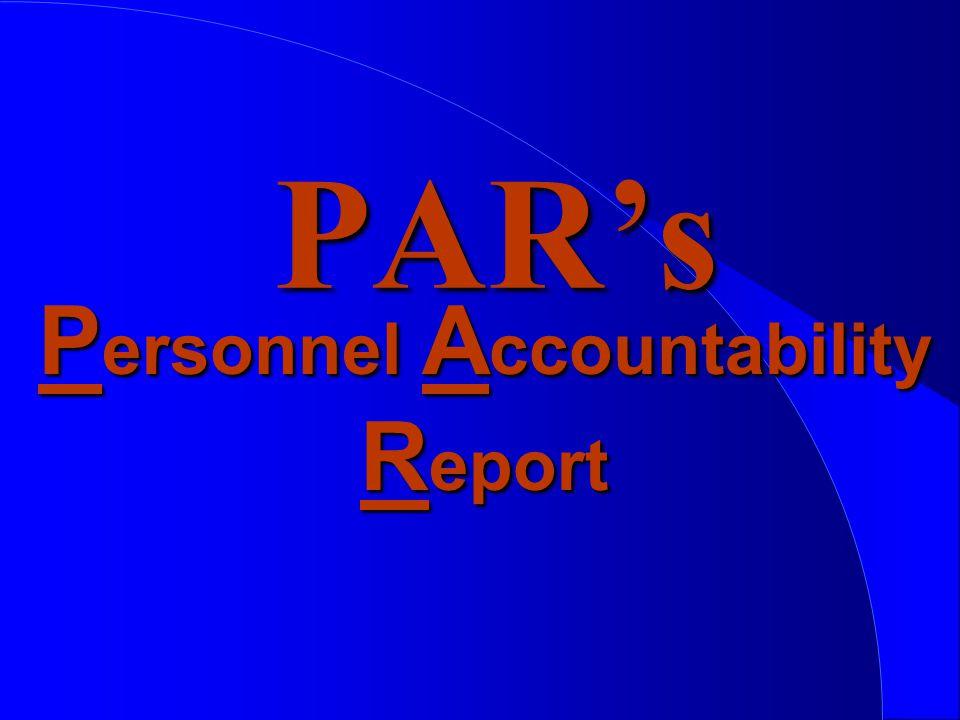 P ersonnel A ccountability R eport PAR's