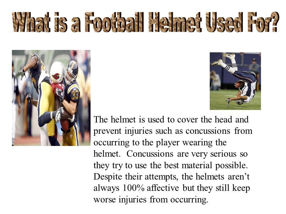 Information: http://en.wikipedia.org/wiki/American_football_protective_equptiment, American Football Protective Equpiment, None, 10/21/10http://en.wikipedia.org/wiki/American_football_protective_equptiment http://www.madehow.com/Volume-3/Football-Helmet.htmlhttp://www.madehow.com/Volume-3/Football-Helmet.html, How Products Are Made, None, 10/21/10 http://www.freepatentsonline.com/ 6370699.html, Free Patents, None, 10/21/10 http://en.wikipedia.org/ wiki/History_of_the_football_helmet, History of the Football Helmet, None, 10/21/10 http://entertainment.howstuffworks.com/fb-equip6.htmhttp://entertainment.howstuffworks.com/fb-equip6.htm, How Stuff Works, None, 10/21/10 http://www.pastimesports.biz/history.htmlhttp://www.pastimesports.biz/history.html, History of the Football Helmet, None, 10/21/10 Images (Google Images): Sports-memorabilia-museum.com Sayfco.org Americansportscollectables.com Sportsblink.com Sportscrack.com Games.espn.go.com Yourhelmetculture.com Nj.com Wired.com Pastimesports.biz