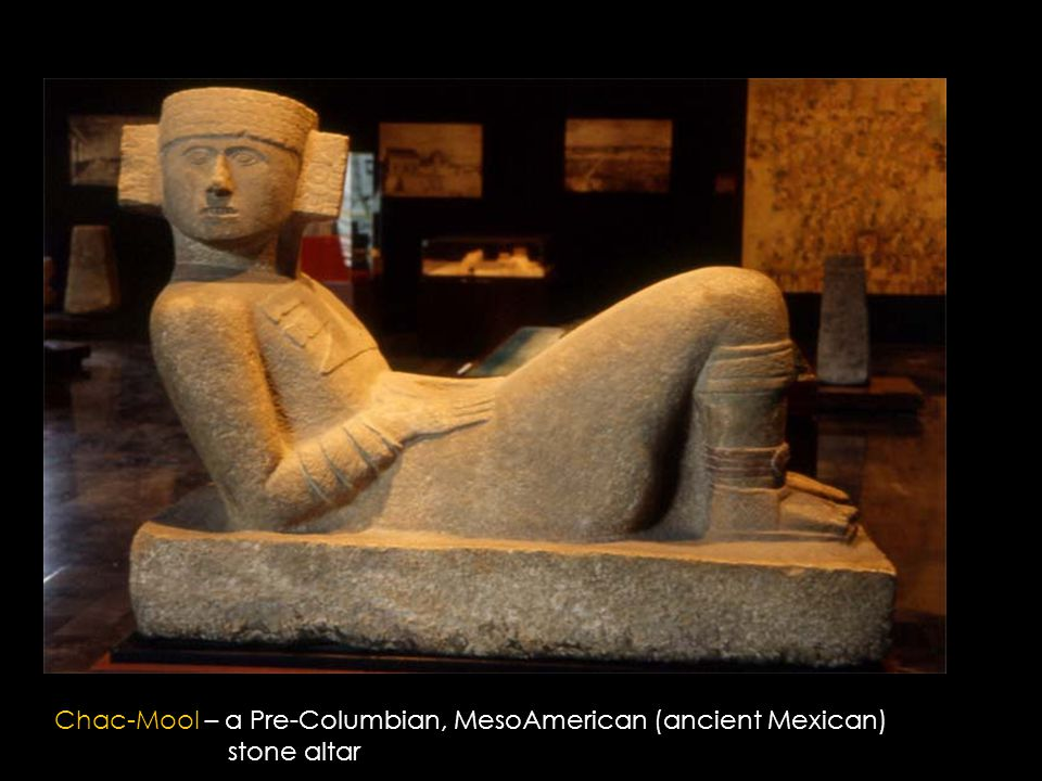 Chac-Mool – a Pre-Columbian, MesoAmerican (ancient Mexican) stone altar Henry Moore