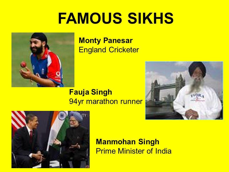 FAMOUS SIKHS Monty Panesar England Cricketer Fauja Singh 94yr marathon runner Manmohan Singh Prime Minister of India