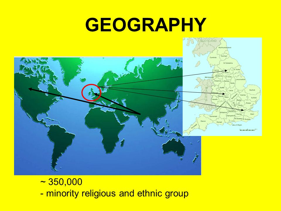GEOGRAPHY ~ 350,000 - minority religious and ethnic group GEOGRAPHYGEOGRAPHY