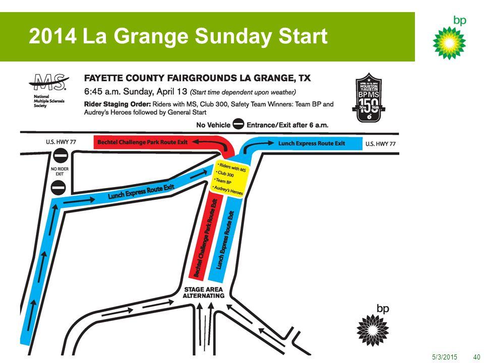 5/3/201540 2014 La Grange Sunday Start