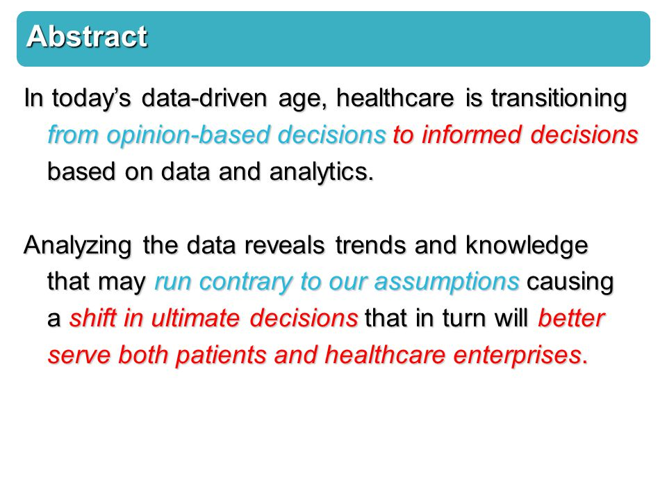 In today's data-driven age, healthcare is transitioning from opinion-based decisions to informed decisions based on data and analytics.