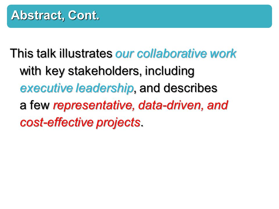 This talk illustrates our collaborative work with key stakeholders, including executive leadership, and describes a few representative, data-driven, and cost-effective projects.