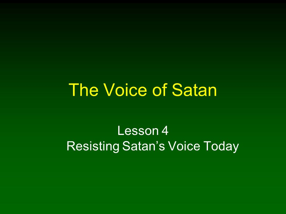 The Voice of Satan Lesson 4 Resisting Satan's Voice Today