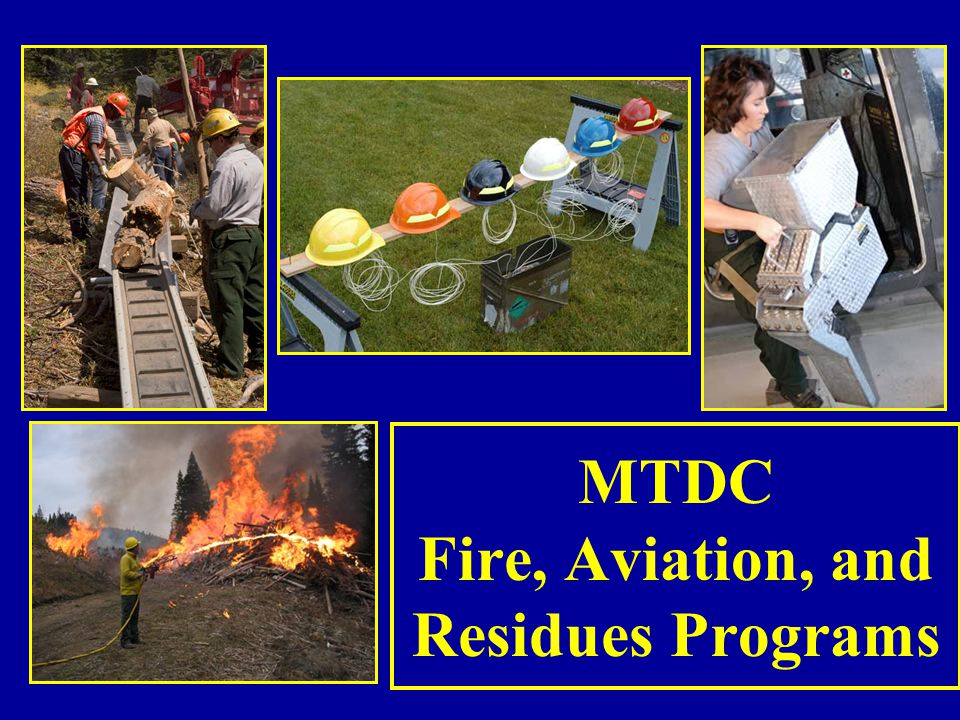 MTDC Fire, Aviation, and Residues Programs