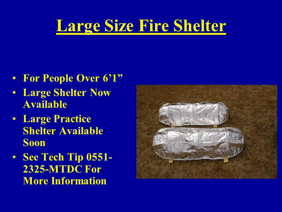 """Large Size Fire Shelter For People Over 6'1"""" Large Shelter Now Available Large Practice Shelter Available Soon See Tech Tip 0551- 2325-MTDC For More I"""