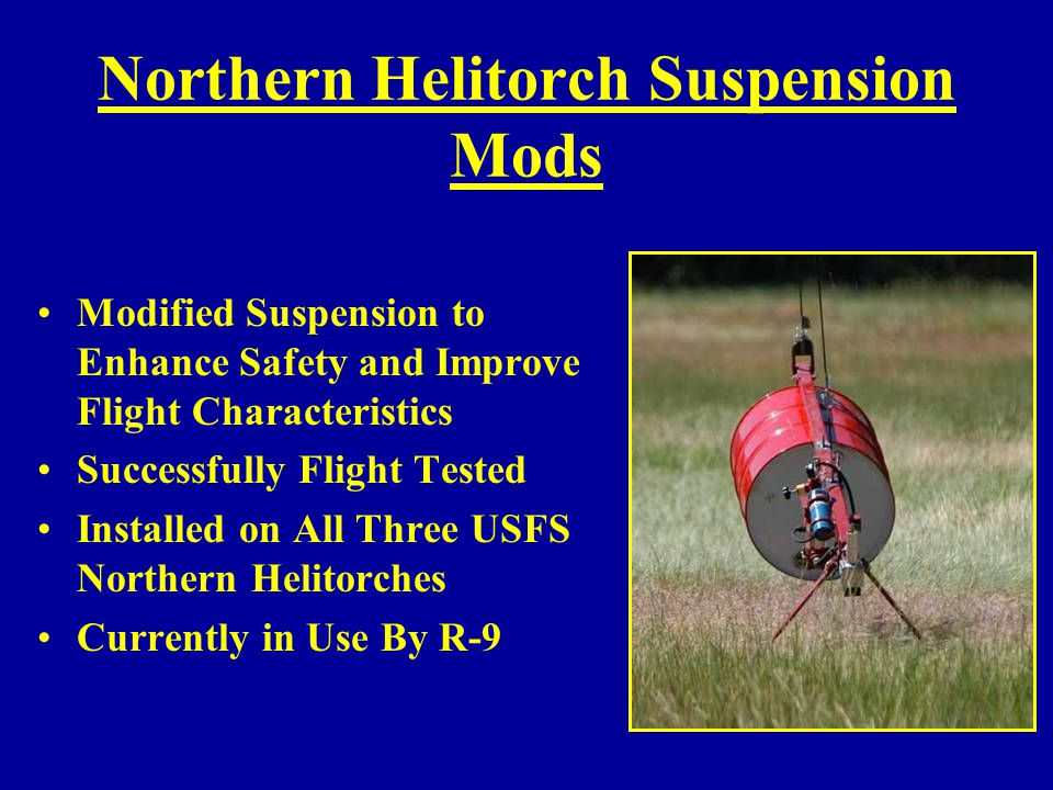 Evaluate Northern Helitorch Attended Operational Demonstration Waiting for Burning Opportunity to Complete Evaluation