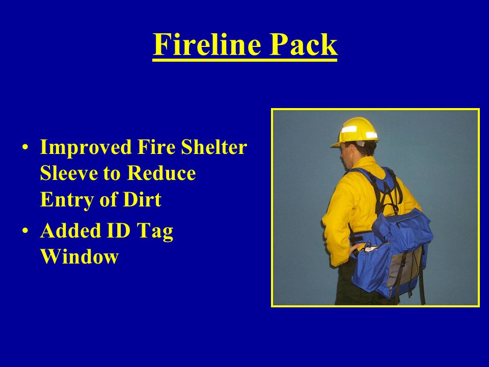 Fireline Pack Improved Fire Shelter Sleeve to Reduce Entry of Dirt Added ID Tag Window