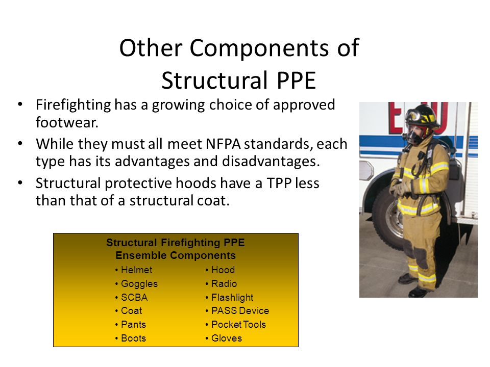 Other Components of Structural PPE Firefighting has a growing choice of approved footwear.