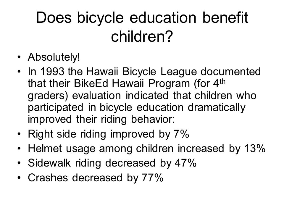 Does bicycle education benefit children. Absolutely.