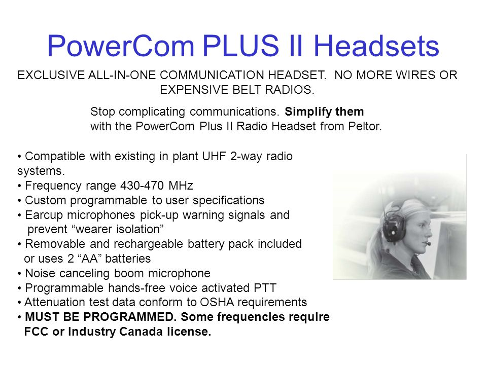 Compatible with existing in plant UHF 2-way radio systems.