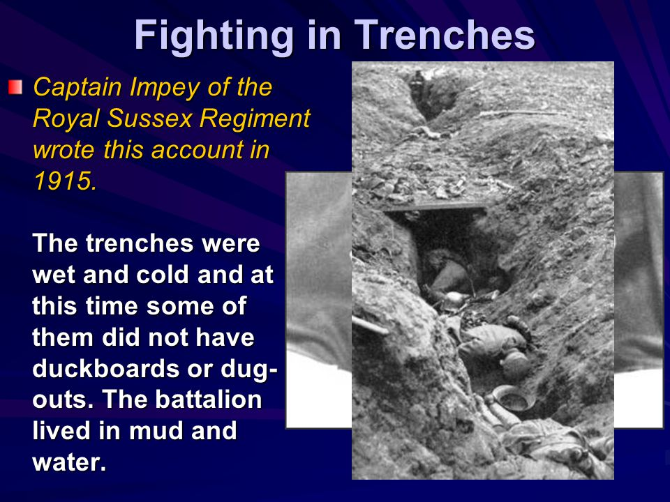 Fighting in Trenches James Lovegrave, interviewed in 1993. Life in the trenches was hell on earth. Lice, rats, trench foot, trench mouth, where the gu