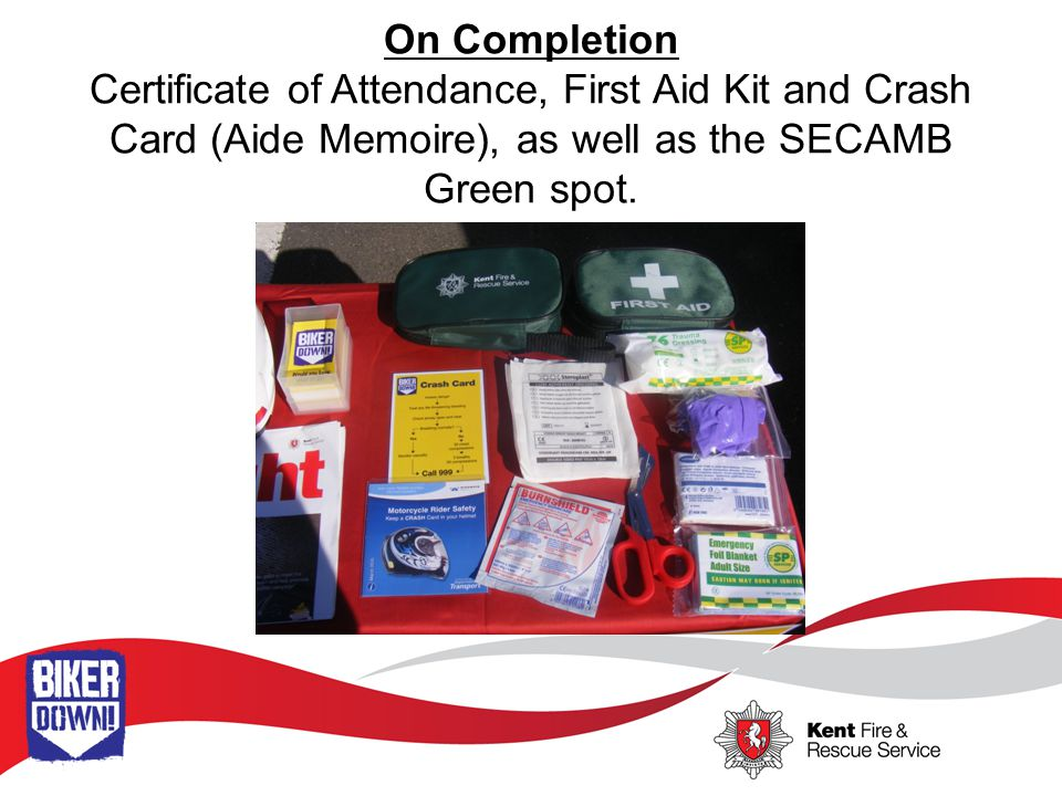 On Completion Certificate of Attendance, First Aid Kit and Crash Card (Aide Memoire), as well as the SECAMB Green spot.