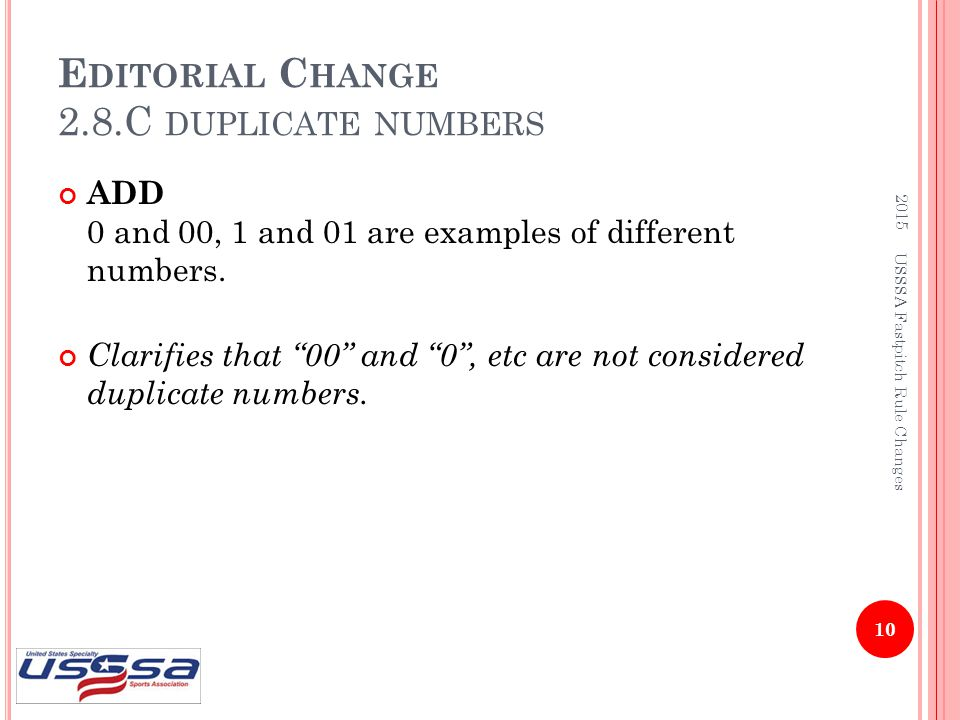 "E DITORIAL C HANGE 2.8.C DUPLICATE NUMBERS ADD 0 and 00, 1 and 01 are examples of different numbers. Clarifies that ""00"" and ""0"", etc are not consider"