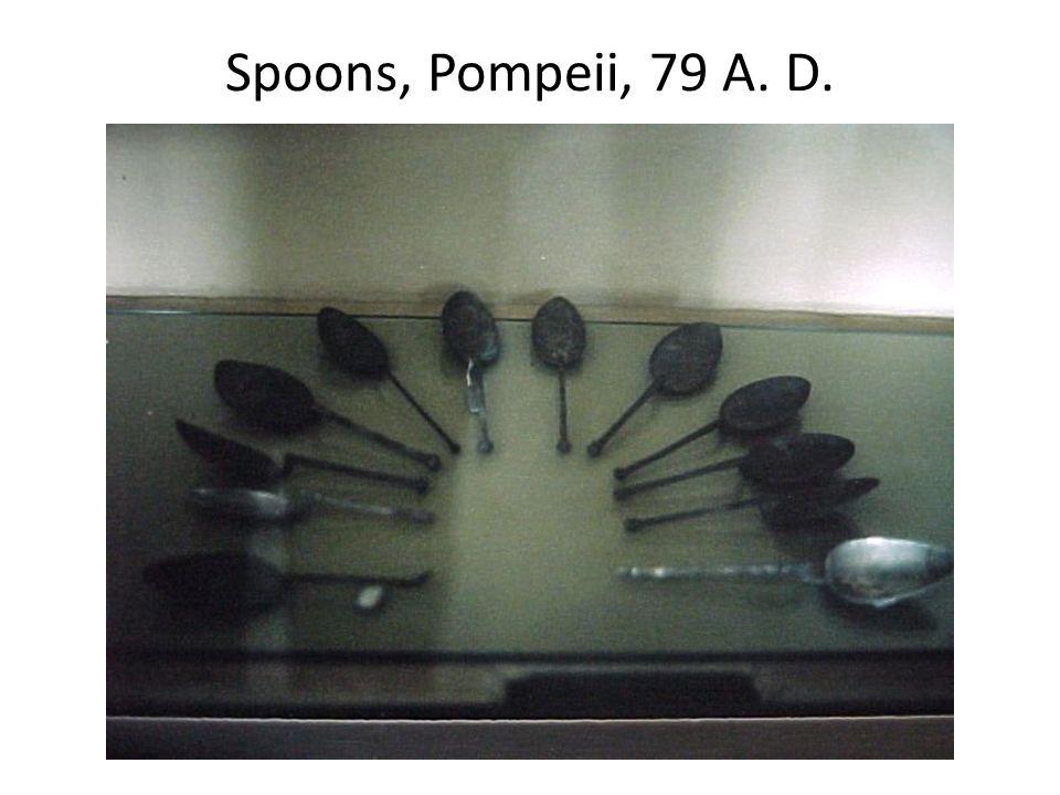 Spoons, Pompeii, 79 A. D.