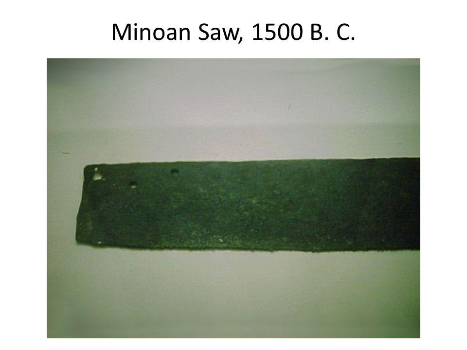 Minoan Saw, 1500 B. C.
