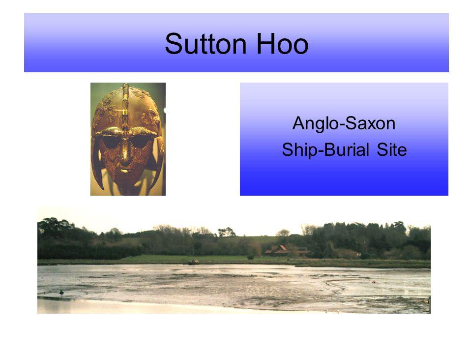 Sutton Hoo Anglo-Saxon Ship-Burial Site