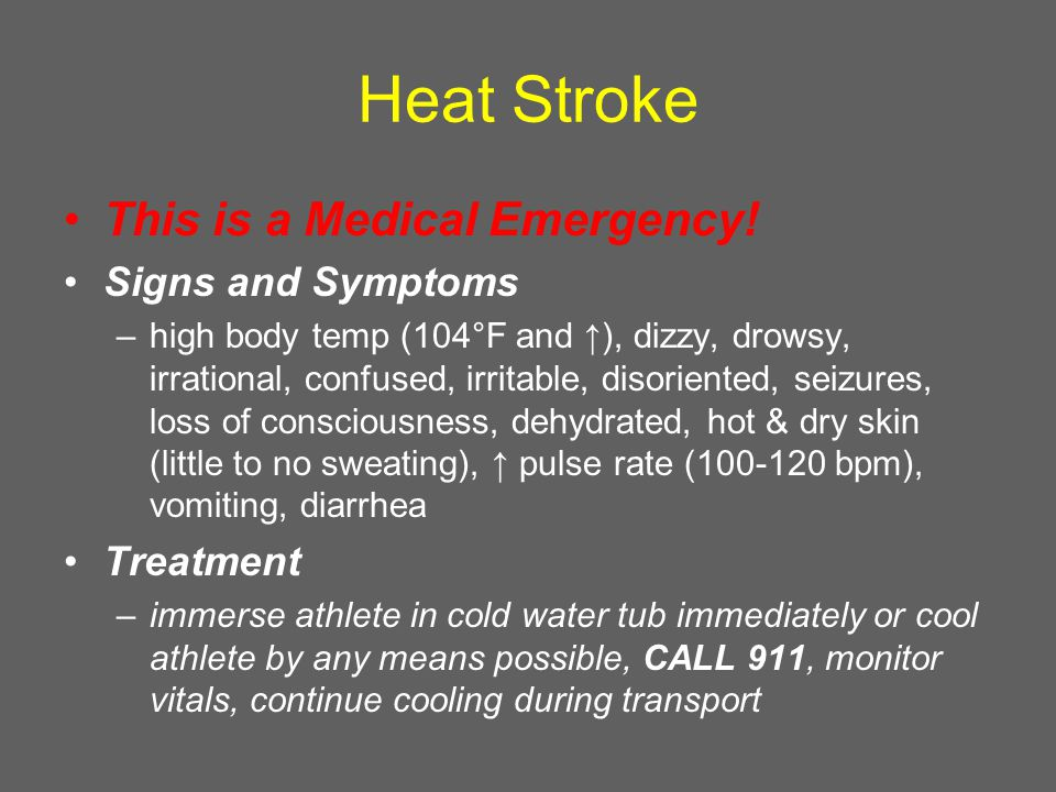 Heat Stroke This is a Medical Emergency.