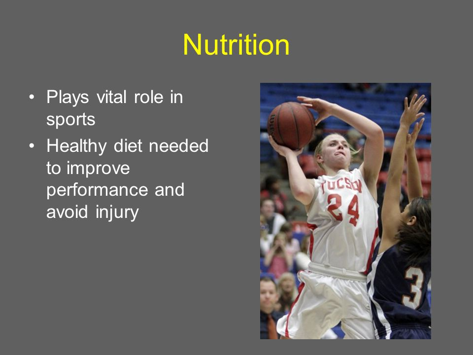 Nutrition Plays vital role in sports Healthy diet needed to improve performance and avoid injury