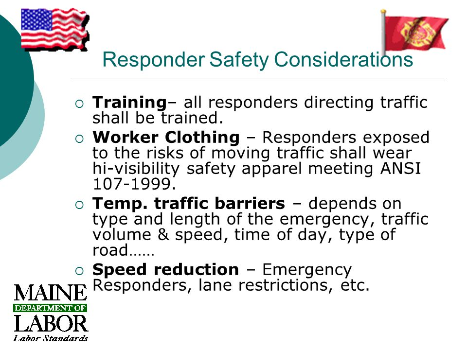 Responder Safety Considerations  Training– all responders directing traffic shall be trained.