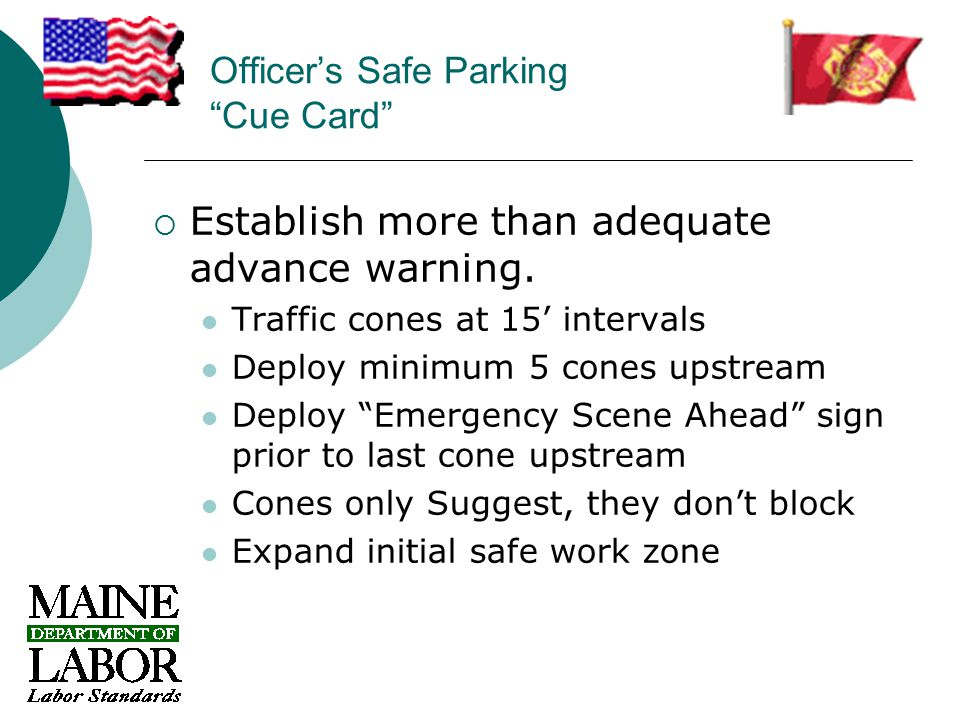 Officer's Safe Parking Cue Card  Establish more than adequate advance warning.