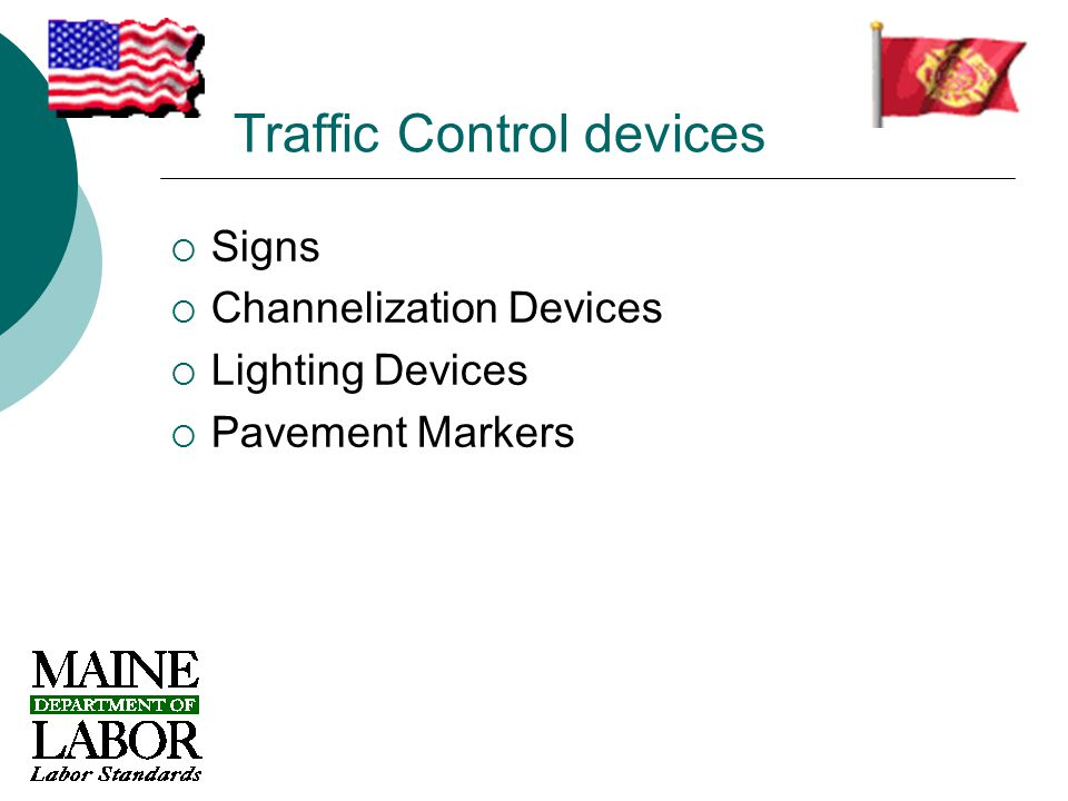 Traffic Control devices  Signs  Channelization Devices  Lighting Devices  Pavement Markers