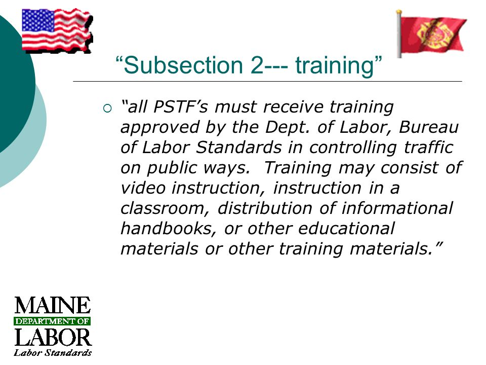 Subsection 2--- training  all PSTF's must receive training approved by the Dept.