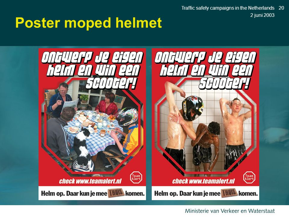 2 juni 2003 Traffic safety campaigns in the Netherlands20 Poster moped helmet
