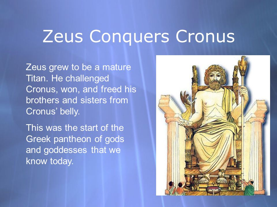 Zeus Conquers Cronus Zeus grew to be a mature Titan.