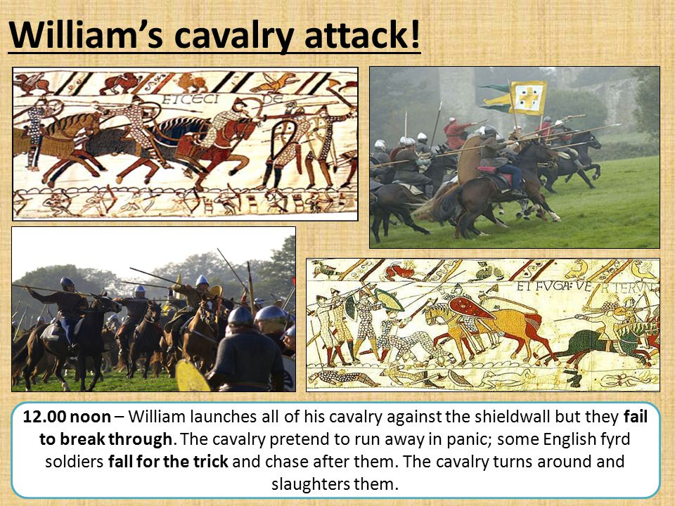 William's cavalry attack! 12.00 noon – William launches all of his cavalry against the shieldwall but they fail to break through. The cavalry pretend