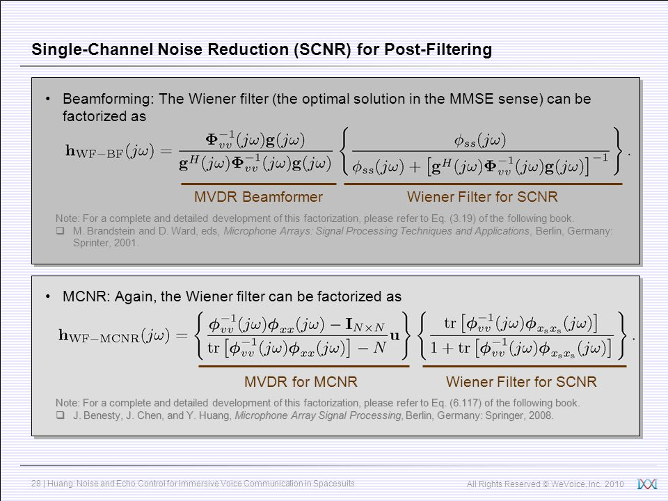 All Rights Reserved © WeVoice, Inc. 2010 28 | Huang: Noise and Echo Control for Immersive Voice Communication in Spacesuits Single-Channel Noise Reduc