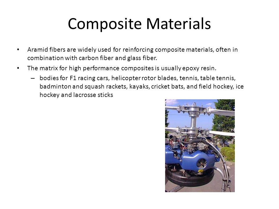 Composite Materials Aramid fibers are widely used for reinforcing composite materials, often in combination with carbon fiber and glass fiber. The mat