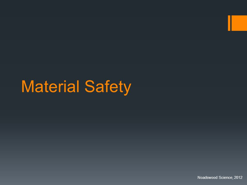 Material Safety Noadswood Science, 2012