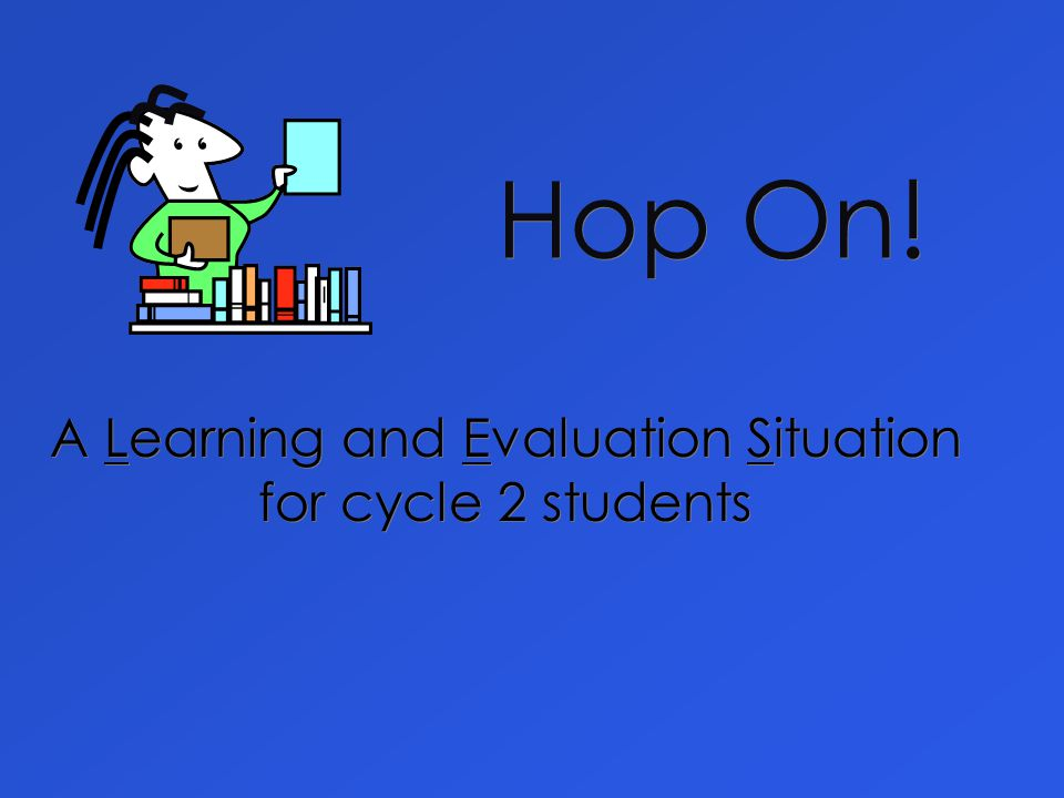 Hop On! A Learning and Evaluation Situation for cycle 2 students