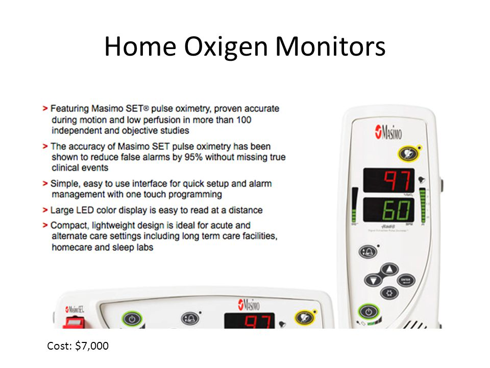 Home Oxigen Monitors Cost: $7,000