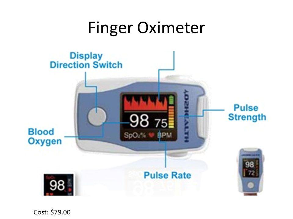 Finger Oximeter Cost: $79.00