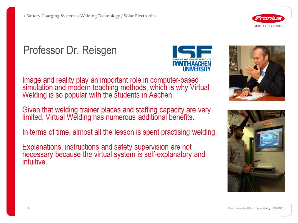 6Fronius International GmbH / Virtual Welding / 09.06.2011 Professor Dr.