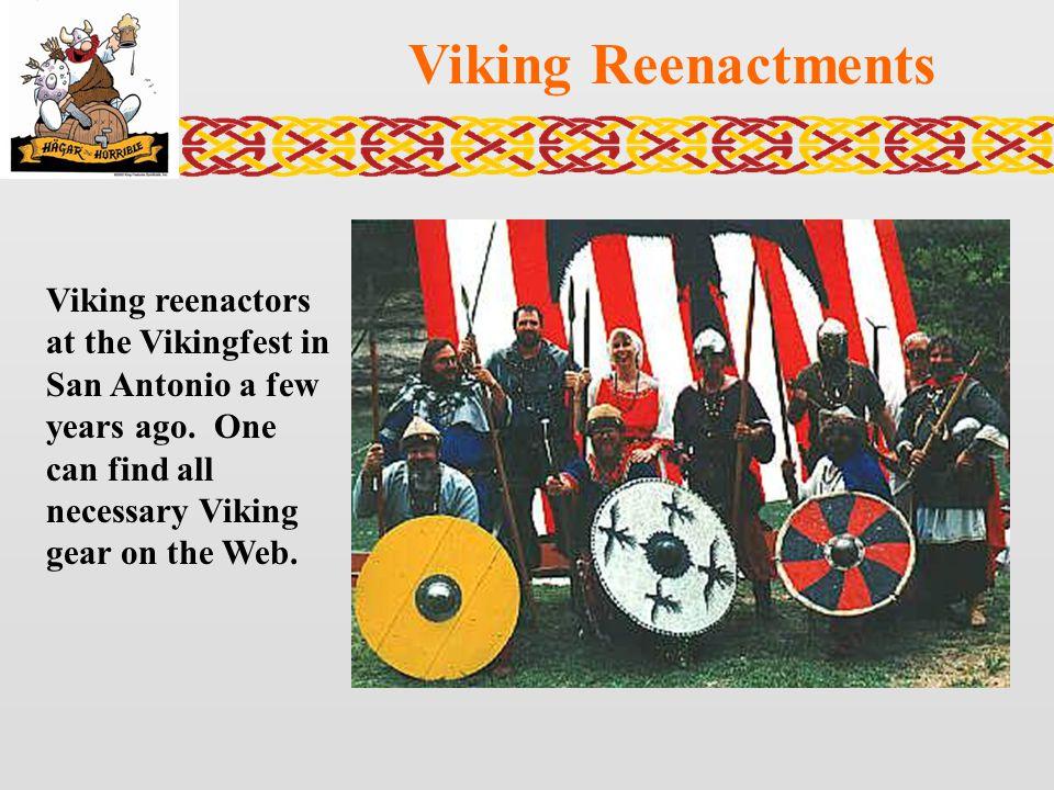 Viking Reenactments Viking reenactors at the Vikingfest in San Antonio a few years ago.