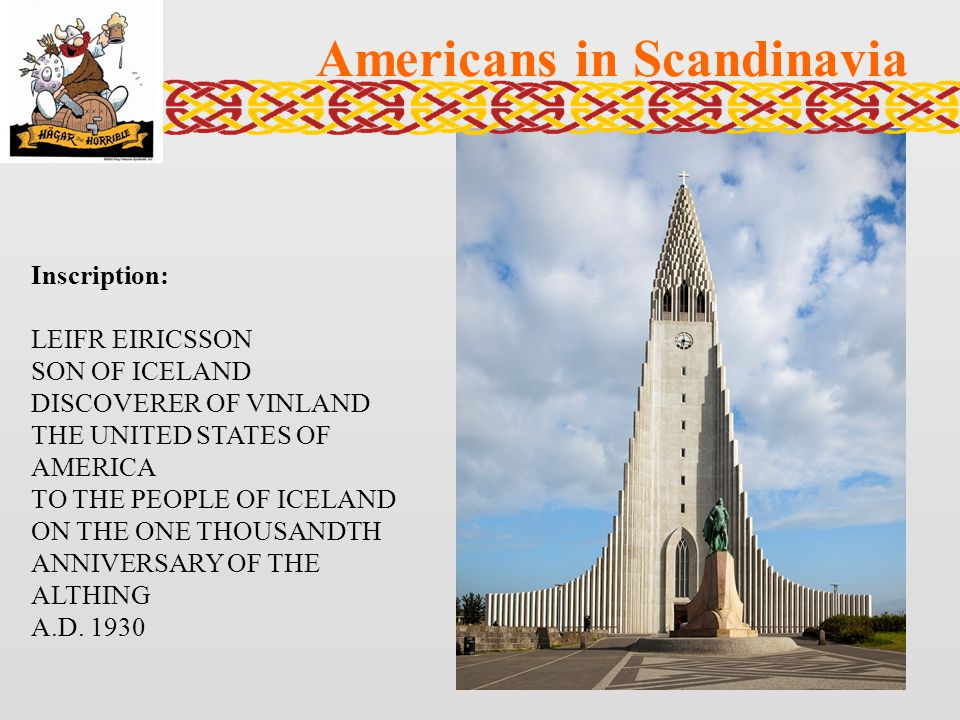 Inscription: LEIFR EIRICSSON SON OF ICELAND DISCOVERER OF VINLAND THE UNITED STATES OF AMERICA TO THE PEOPLE OF ICELAND ON THE ONE THOUSANDTH ANNIVERS