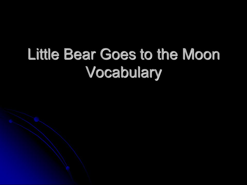 Little Bear Goes to the Moon Vocabulary