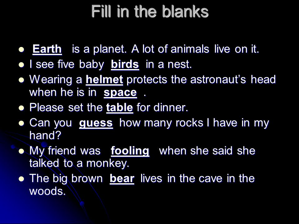 Fill in the blanks Earth is a planet.A lot of animals live on it.