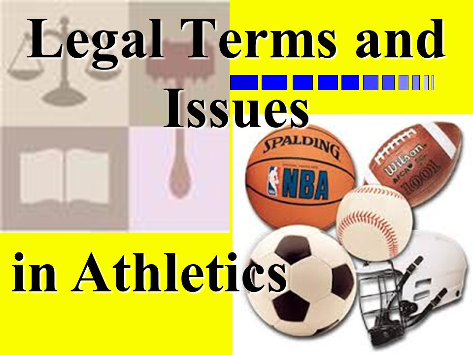 Legal Terms and Issues in Athletics