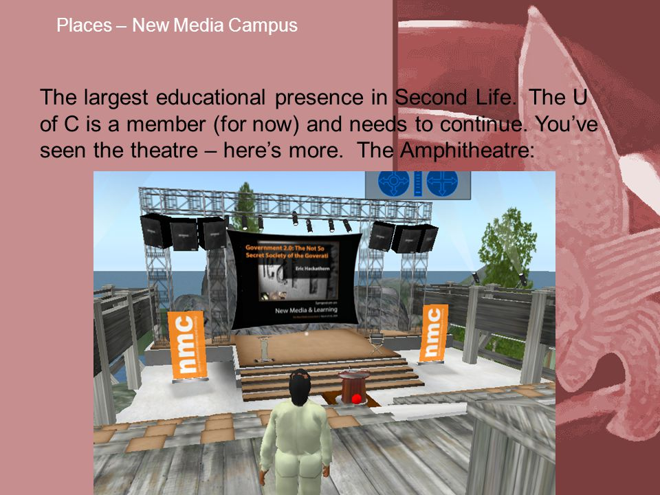 Places – New Media Campus The largest educational presence in Second Life.