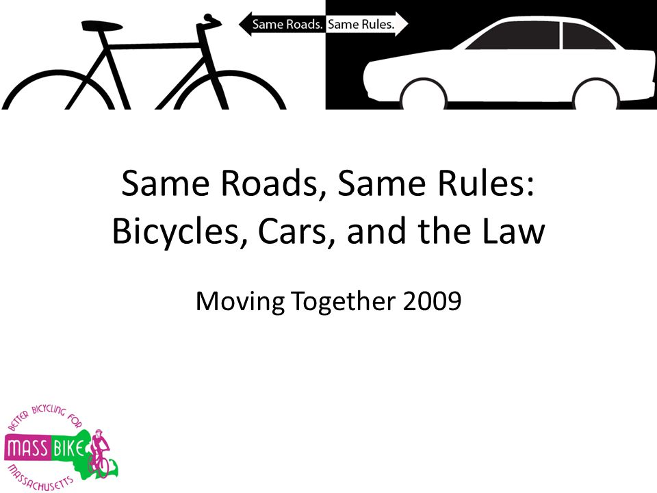 Same Roads, Same Rules: Bicycles, Cars, and the Law Moving Together 2009