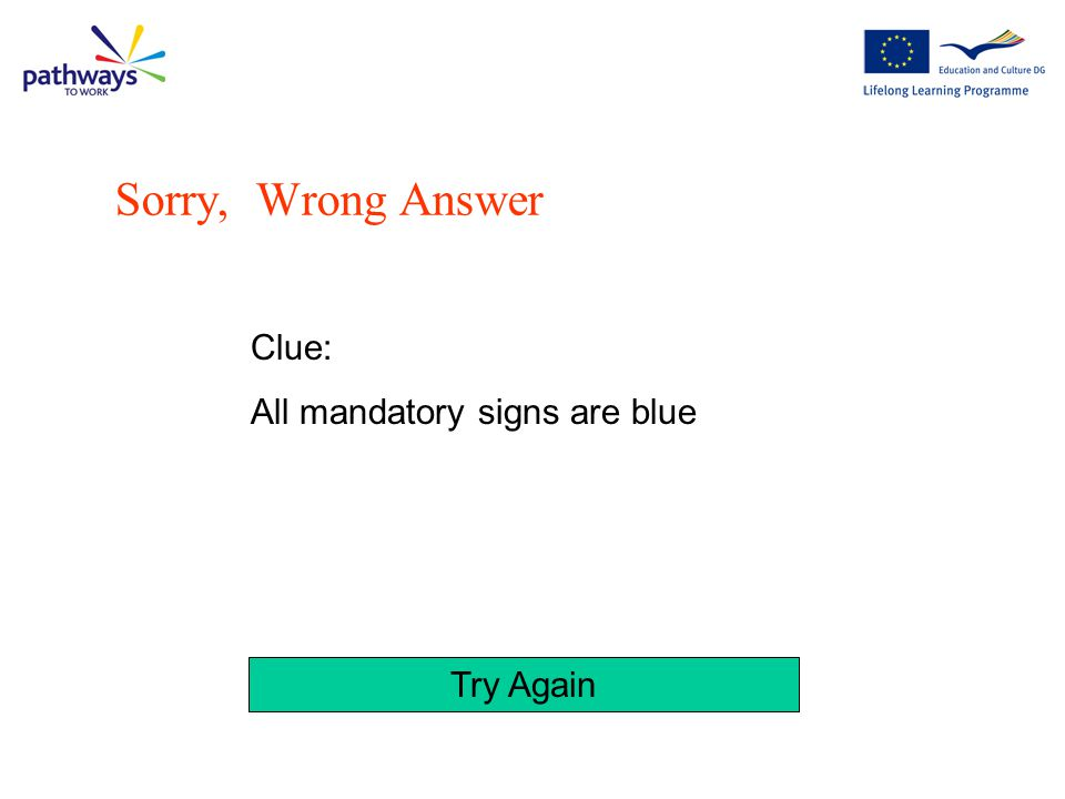 Click on the image below that is the correct colour and shape for a Mandatory or Must Do sign.