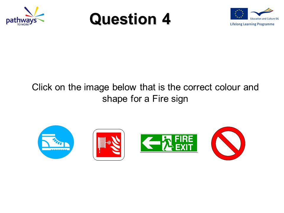 Next Question The correct features of a Mandatory safety sign are: a)Round shape a)White pictogram on a Blue background,White edging.