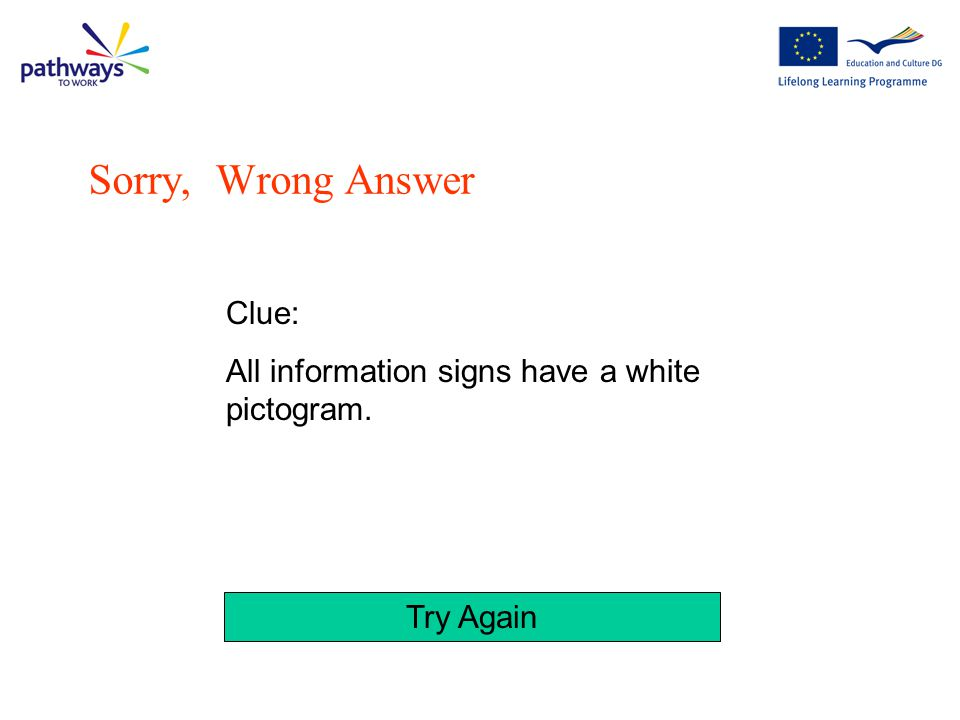 Click on the image below that is the correct colour and shape for a Safety Information sign Question 5