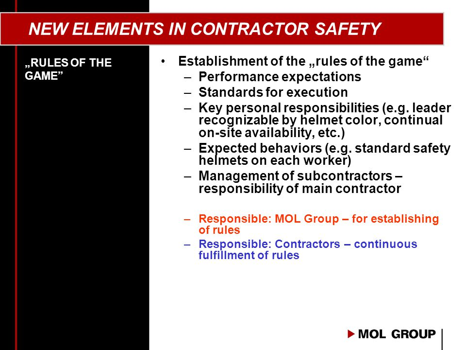 "NEW ELEMENTS IN CONTRACTOR SAFETY Establishment of the ""rules of the game –Performance expectations –Standards for execution –Key personal responsibilities (e.g."