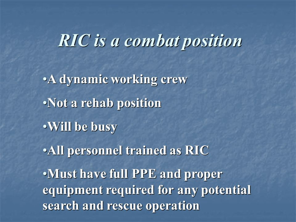 An Effective RIC is: PreparedPrepared EquippedEquipped TrainedTrained Properly placedProperly placed Expected to overcomeExpected to overcome